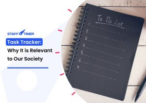 Task Tracker: Why It is Relevant to Our Society