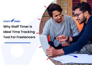 Why Staff Timer is the Ideal Time Tracking Tool For Freelancers
