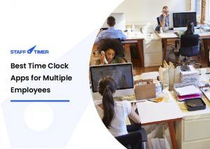 Best Time Clock Apps for Multiple Employees in an Organization